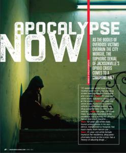 Apocalypse Now Jacksonville's Opioid Crisis